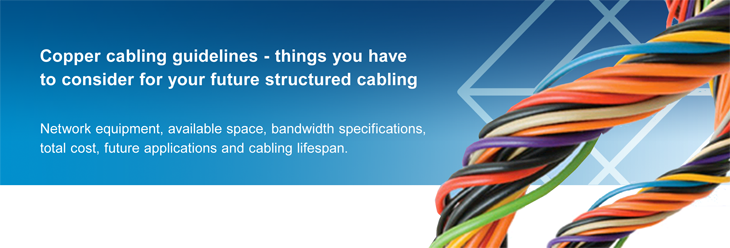 Copper cabling guidelines - The things you have to consider for your future structured cabling